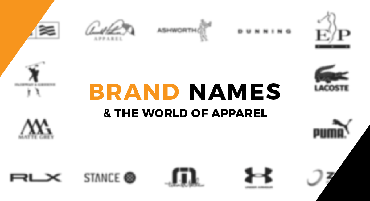 BRAND NAMES AND WORLD OF APPAREL