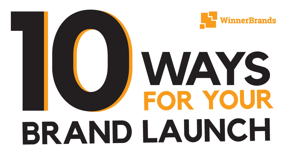 10 WAYS TO GET READY FOR YOUR BRAND LAUNCH