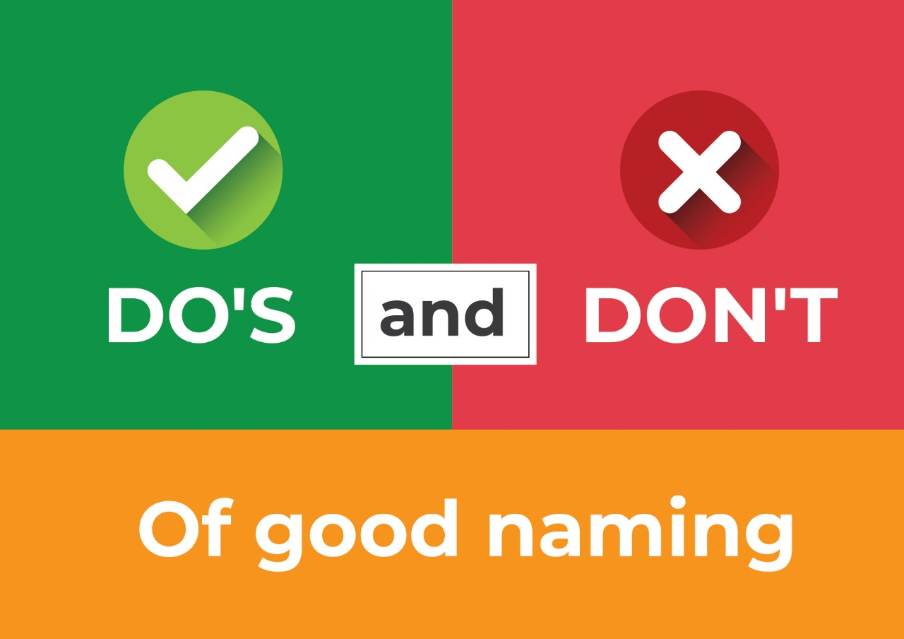 DO'S & DON'T OF GOOD NAMING