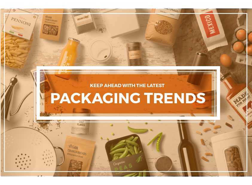 KEEP AHEAD WITH THE LATEST PACKAGING TRENDS
