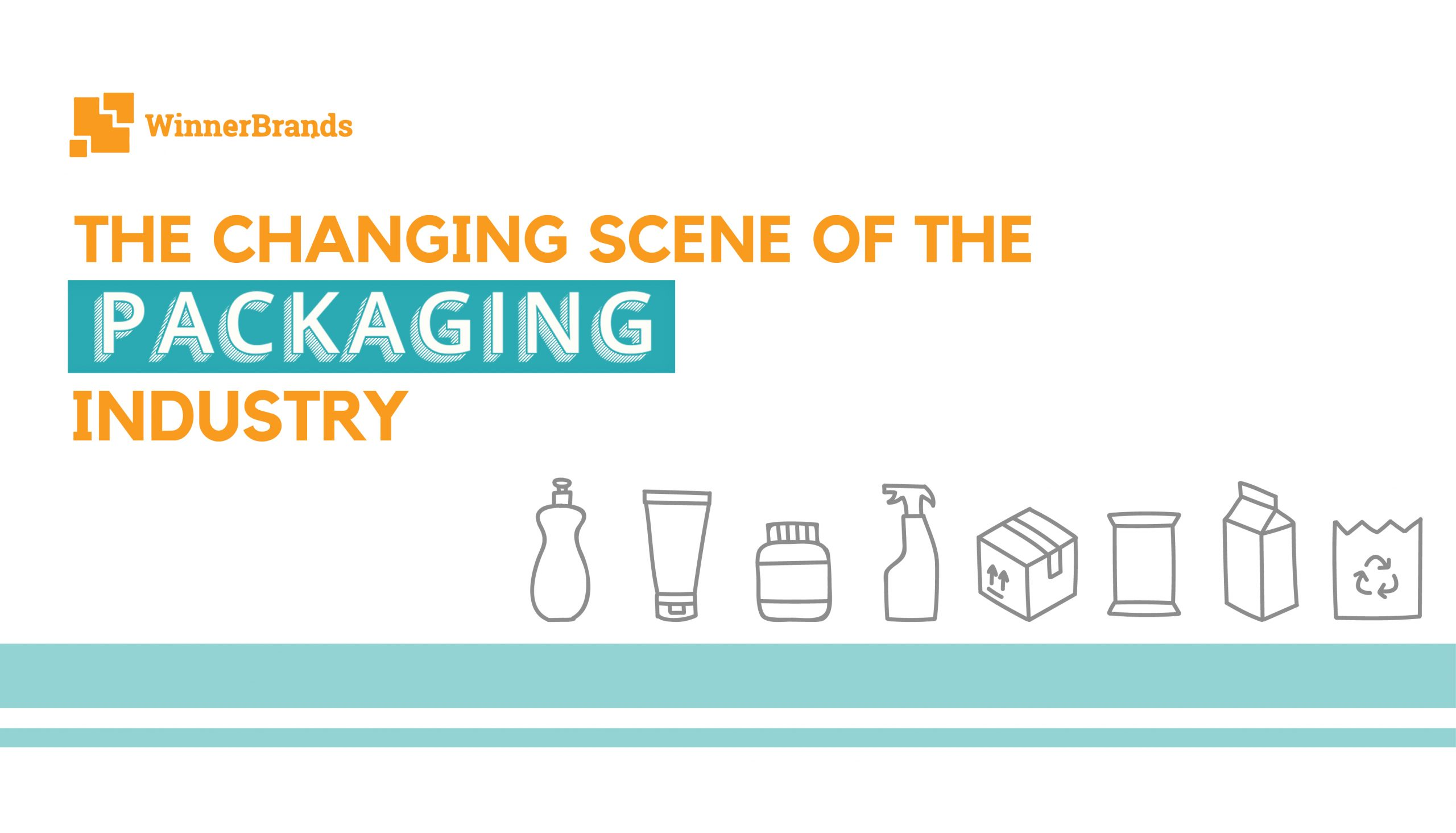 THE CHANGING SCENE OF THE PACKAGING INDUSTRY