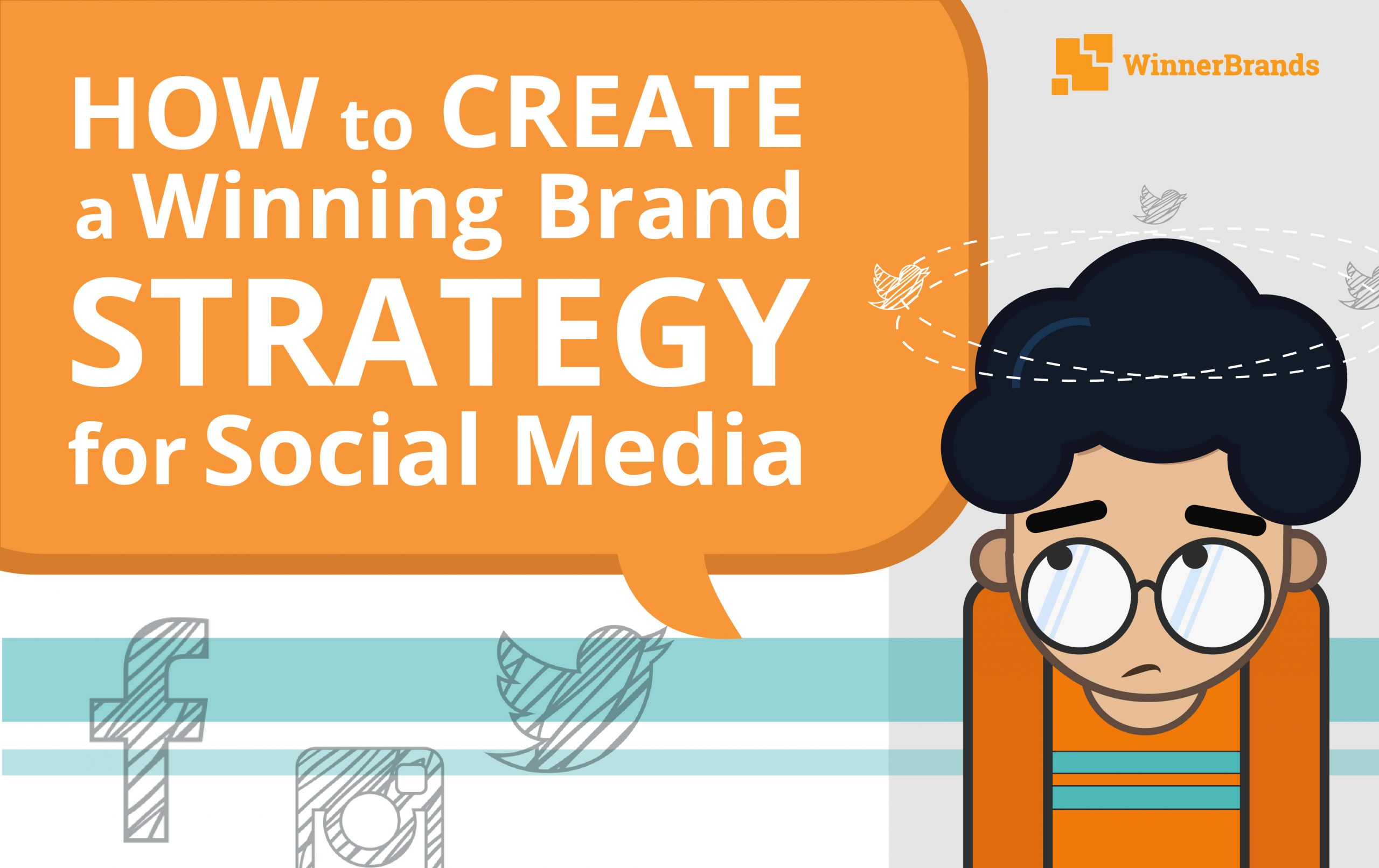 HOW TO CREATE A WINNING BRAND STRATEGY FOR SOCIAL MEDIA